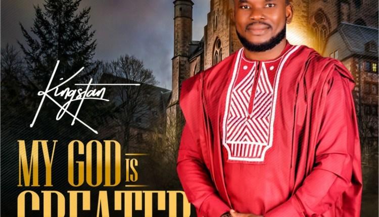 Kingstan My God Is Greater