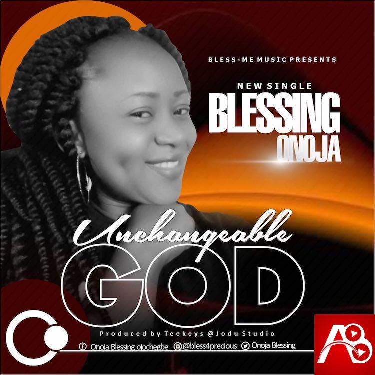 Blessing Onoja Unchangeable God