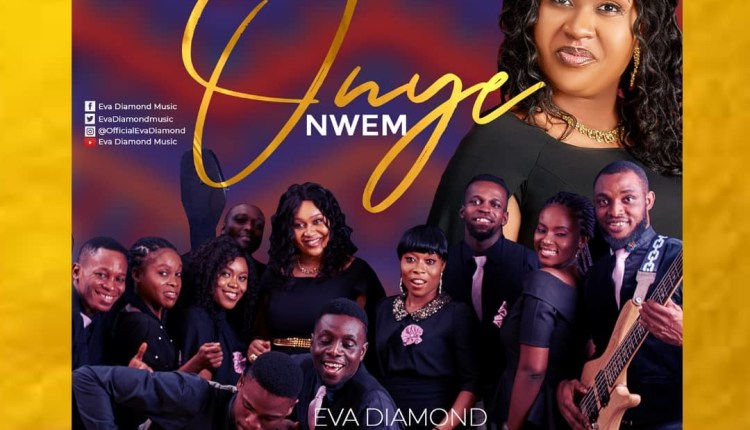 Eva Diamond - Onye Nwem Featuring Worship Wonder Crew