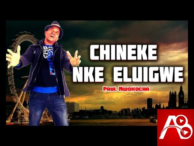 Paul Nwokocha,Chineke Nke Eluigwe,Paul Nwokocha Chineke Nke Eluigwe