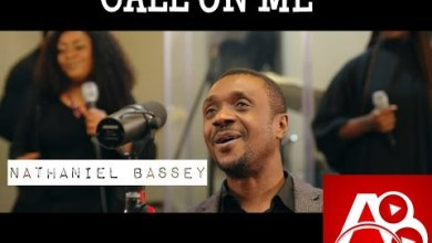 Call On Me Nathaniel Bassey Lyrics