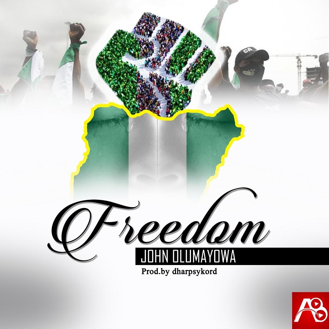 John Olumayowa,Freedom,John Olumayowa Freedom