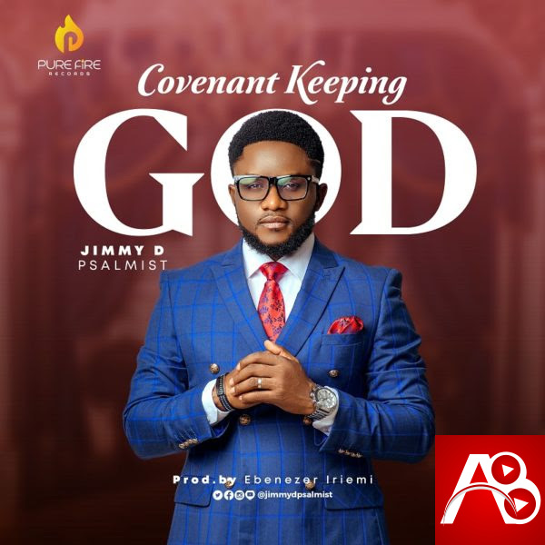 Jimmy D Psalmist Covenant Keeping God