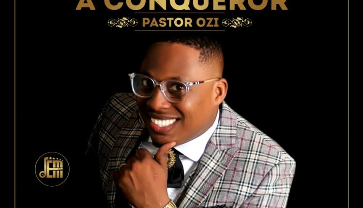 Pastor Ozi Album More Than A Conqueror
