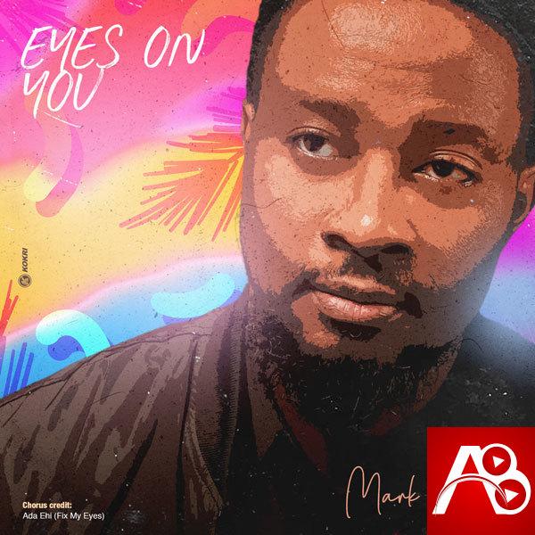 Mark Ogbeni - Eyes On You