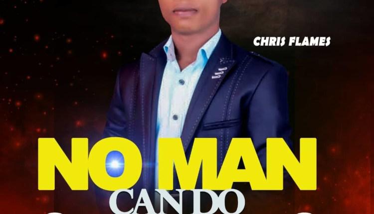 Chris Flames - No Man Can Tell