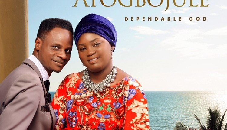 Da Gold & Wumi Gold - Atogbojule (Dependable God)