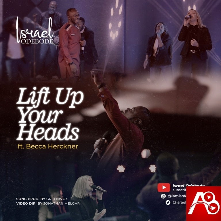 Israel Odebode Lift Up Your Heads