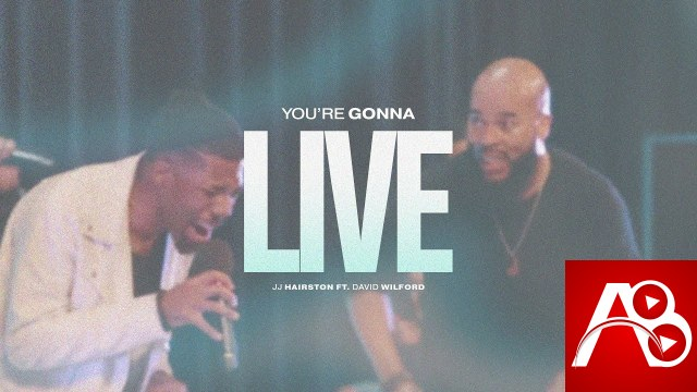 JJ Hairston You're Gonna Live ft David Wilford