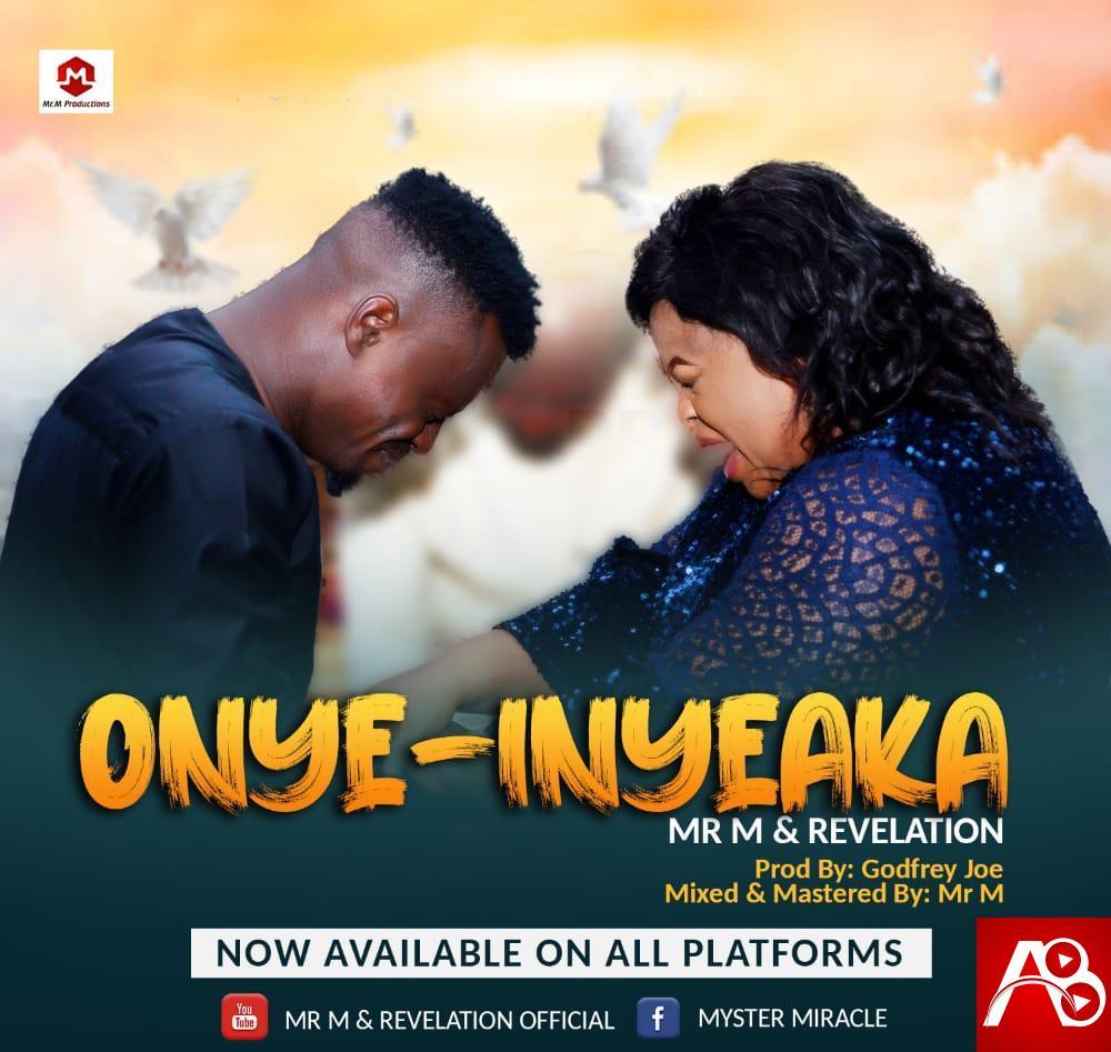 Mr. M & Revelation releases New Single 'Onye-Inyeaka' (My Helper)