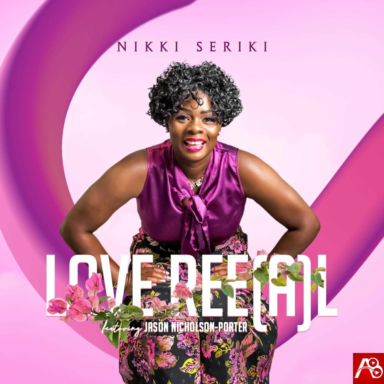 Nikki Seriki Love Ree (a) L Feat. Jason Nicholson-Porter