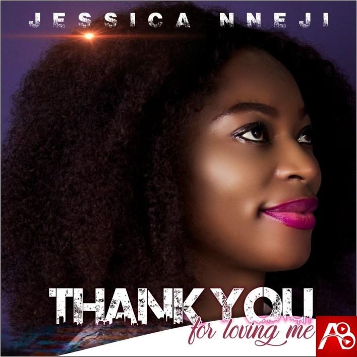 Jessica Nneji Thank You For Loving Me
