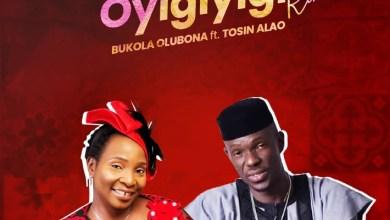 Oyigiyigi Remix by Bukola Olubona Ft Tosin Alao