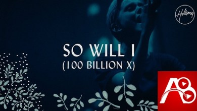Hillsong Worship So Will I 100 Billion X