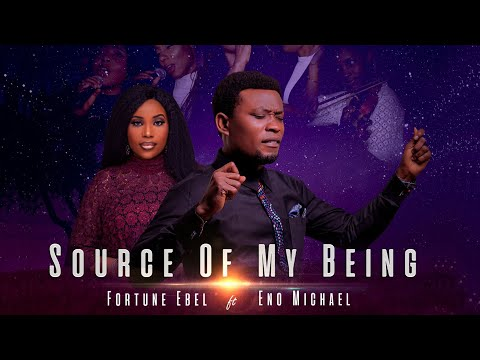 [Audio + Video] Source of Being - Fortune Ebel & Kingdom Realm Ft Eno Michael
