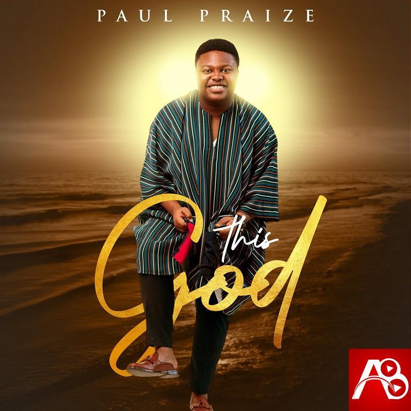 Paul Praize This God