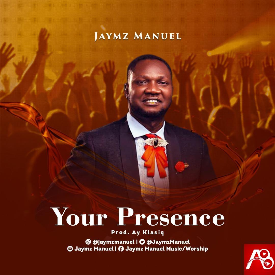 Jaymz Maunel – Your Presence