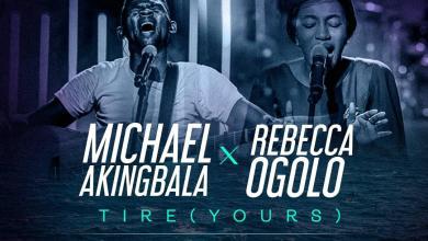 Michael Akingbala - TIRE (YOURS) Ft Rebecca Ogolo