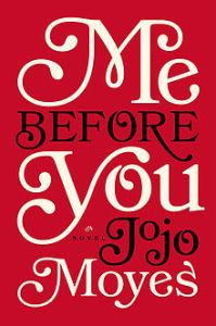 A book review of Me Before You. Moyes writes a heartbreaking love story that will make you crave a second novel, and stat! (Fortunately, yes, there is a second novel. And a movie.)