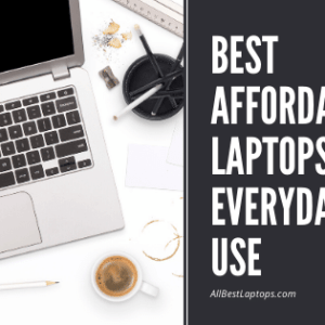 Best Affordable Laptops for Everyday Use
