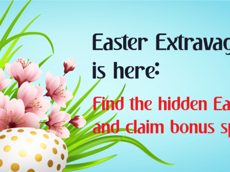 Easter Extravaganza is here: Find the Hidden Easter Egg and Claim Bonus Spins