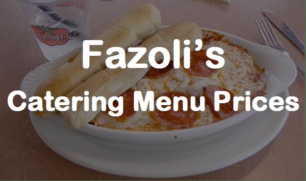 FAZOLIS CATERING  Fazolis Catering Menu Prices Reviews