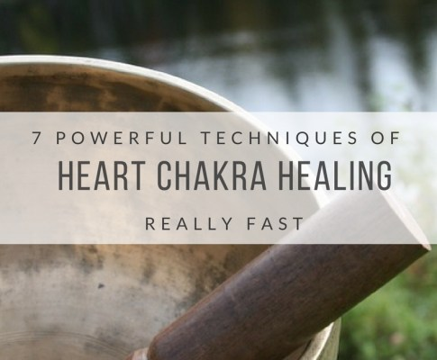 7 Powerful Techniques of Heart Chakra Healing Really Fast