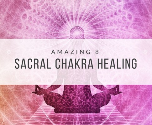 Amazing 8 Sacral Chakra Healing Tips and Tricks