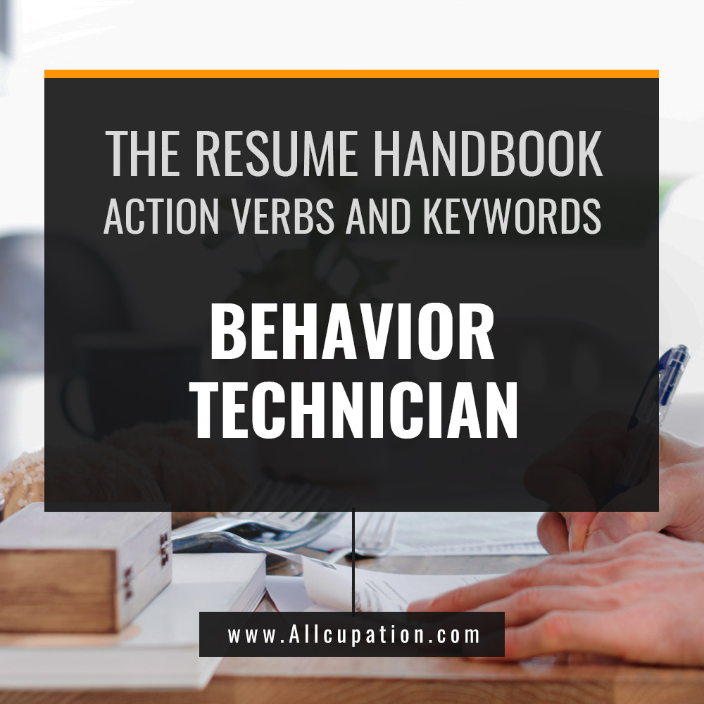 The Resume Handbook Behavior Technician Resume Samples with Action Verbs and Keywords