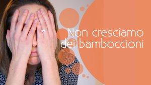 non_cresciamo_bamboccioni