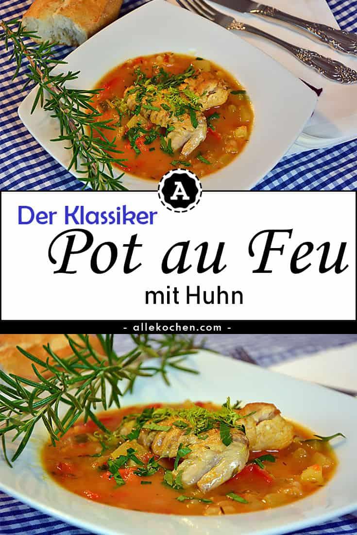 Der Klassiker Pot au Feu mit Huhn