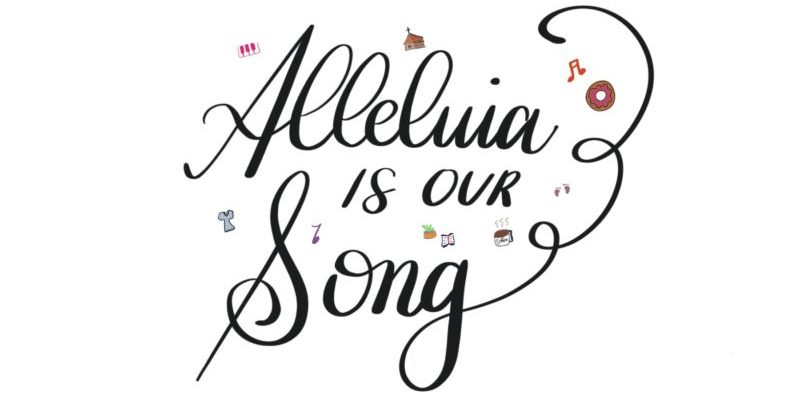 Alleluia Is Our Song