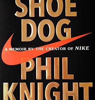 Best Book Summary + PDF: Shoe Dog, by Phil Knight