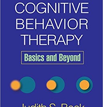 Best Summary+PDF: Cognitive Behavior Therapy, Basics and Beyond (Beck)