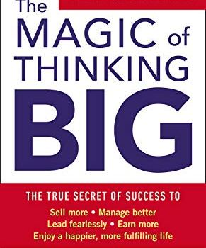 #1 Book Summary + PDF: The Magic of Thinking Big, by David Schwartz