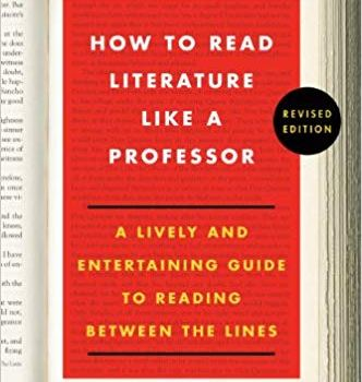 #1 Book Summary: How to Read Literature Like a Professor, by Thomas C. Foster