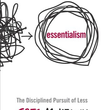 Essentialism Book Summary, by Greg McKeown