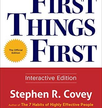 #1 Book Summary: First Things First, by Stephen R. Covey