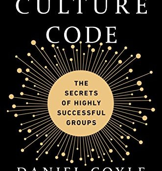 The Culture Code Book Summary, by Daniel Coyle
