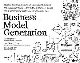 Business Model Generation Book Summary, by Alexander Osterwalder