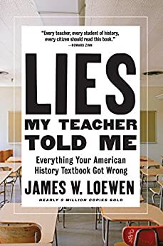 Lies My Teacher Told Me Book Summary, by James W. Loewen