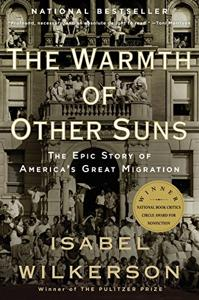 The Warmth Of Other Suns Book Summary, by Isabel Wilkerson