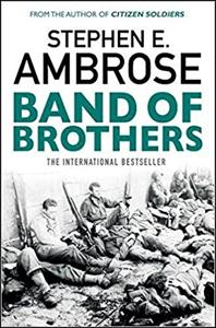 Band Of Brothers Book Summary By Stephen E Ambrose Allen Cheng