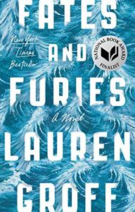 Fates And Furies Book Summary, by Lauren Groff