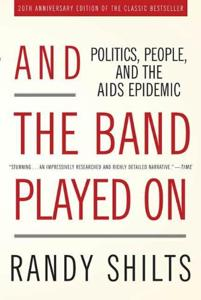 And The Band Played On Book Summary, by Randy Shilts