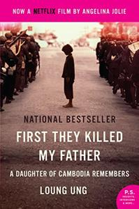 First They Killed My Father Book Summary, by Loung Ung
