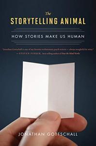 The Storytelling Animal Book Summary, by Jonathan Gottschall