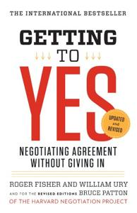 Getting to Yes Book Summary, by Roger Fisher, William Ury