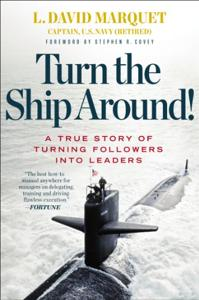 Turn the Ship Around Book Summary, by L. David Marquet