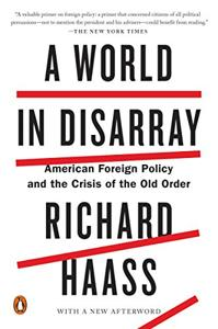 A World In Disarray Book Summary, by Richard Haass